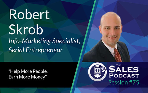 The Sales Podcast Robert Skrob 75