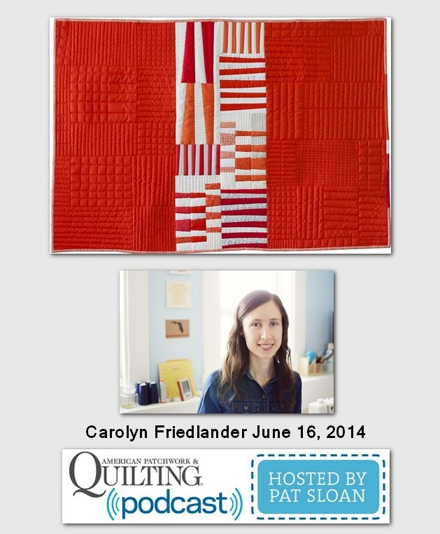 Pat Sloan American Patchwork and Quilting radio Carolyn Friedlander guest