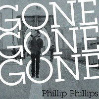Phillip Phillips – Gone, Gone, Gone