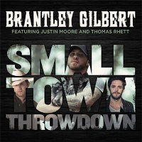 Brantley Gilbert – Small Town Throwdown (feat. Justin Moore & Thomas Rhett)