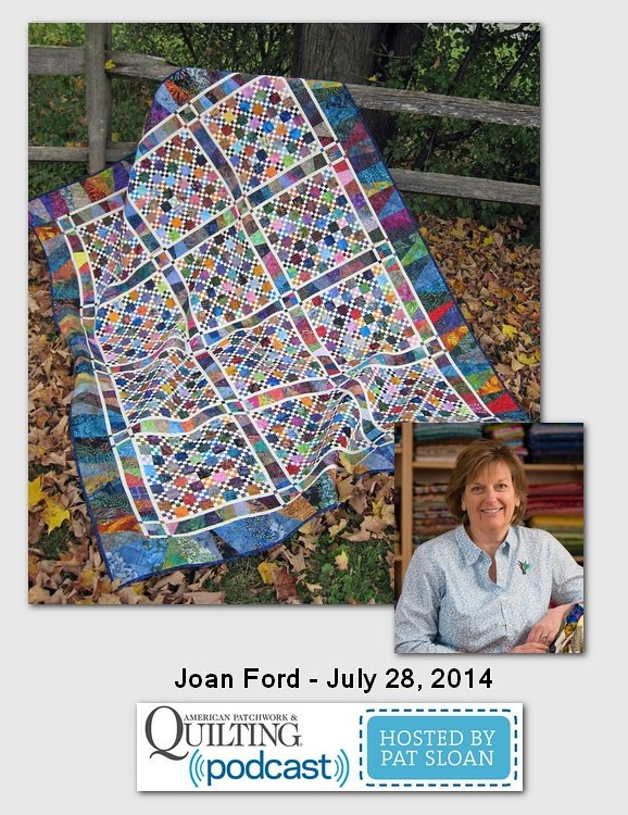 Pat Sloan American Patchwork and Quilting radio Joan Ford July 204 guest