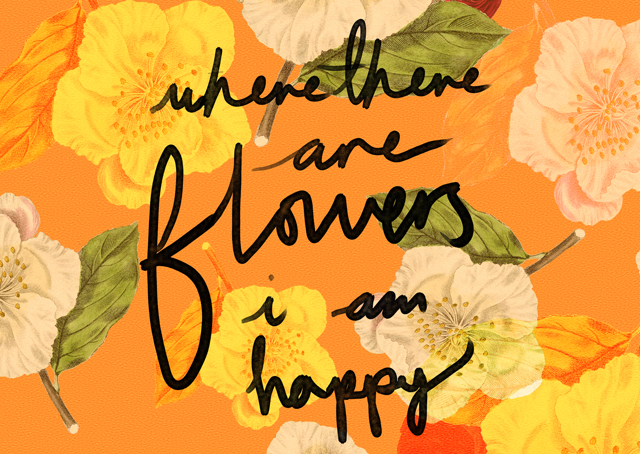 where there are flowers i am happy - postcard