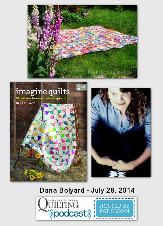 Pat Sloan American Patchwork and Quilting radio Dana Bolyard July 204 guest