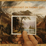 Jerry Kunkel; Albert Bierstadt on Thomas Cole; Oil on canvas; 36x42; Courtesy of Robischon Gallery -