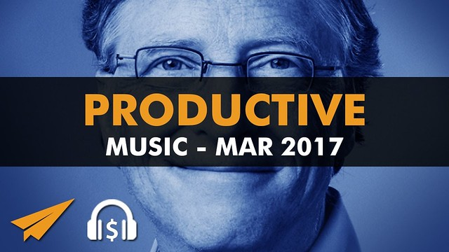 Productive Music Playlist (1.5 hrs) - March 2017 - #EntVibes