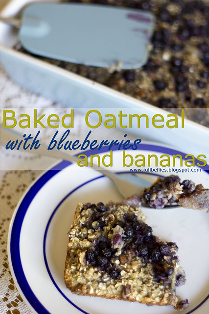Full Bellies, Happy Kids: Baked Oatmeal with Blueberries and Bananas