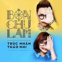 Trúc Nhân & Trương Thảo Nhi – Bốn Chữ Lắm (2014) (MP3) [Single]