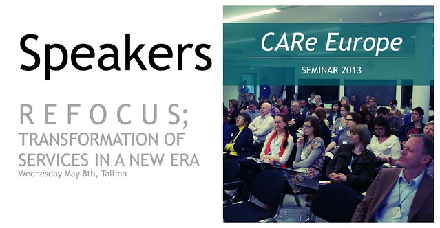Speakers: CARe Europe Seminar REFOCUS; TRANSFORMATION OF SERVICES IN A NEW ERA  Wednesday May 8th Tallinn