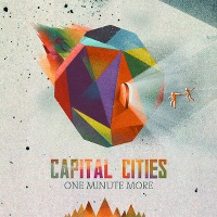 Capital Cities – One Minute More