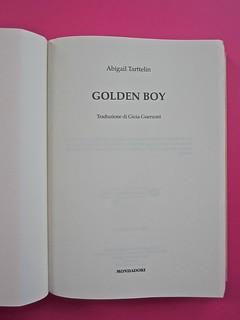Golden boy, di Abigail Tarttelin. Mondadori 2014. Art director: Giacomo Callo, graphic designer: Susanna Tosatti. Verso della pagina dell'occhiello / carta di guardia, frontespizio (part.), 1