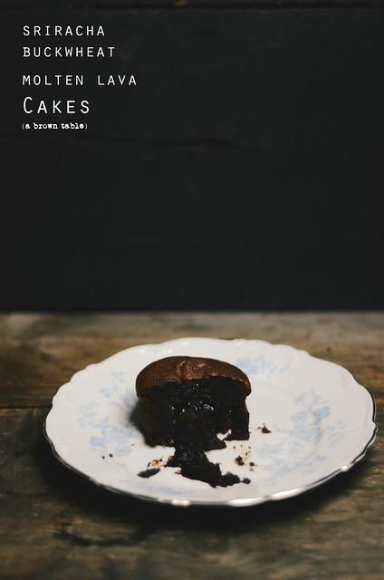 buckwheat sriracha molten lava cakes