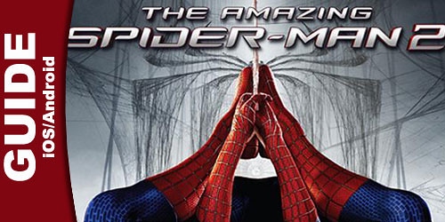 The Amazing Spider-Man 2 (iOS/ Android) Wiki Guide