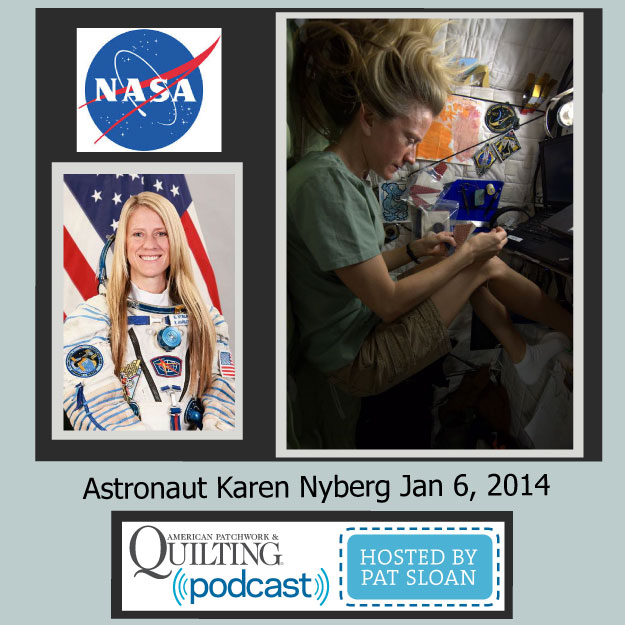 Pat Sloan interview Astronaut Karen Nyberg on quilting in space Jan 6 2014