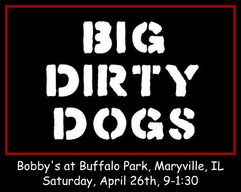 Big Dirty Dogs 4-26-14