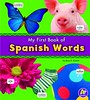 My First Book of Spanish Words by Katy R. Kudela book cover.
