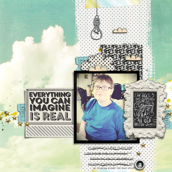 Everything You Can Imagine is Real by Carrie Arick |  kit by Just Jaimee and Stolen Moments- available at The Lilypad