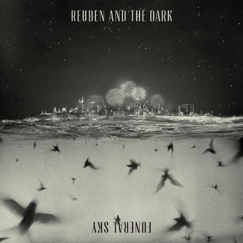 Reuben And The Dark - Funeral Sky