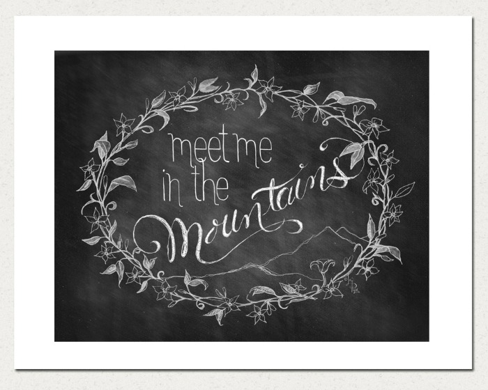Meet Me in the Mountains Print