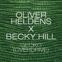 Oliver Heldens & Becky Hill – Gecko (Overdrive)