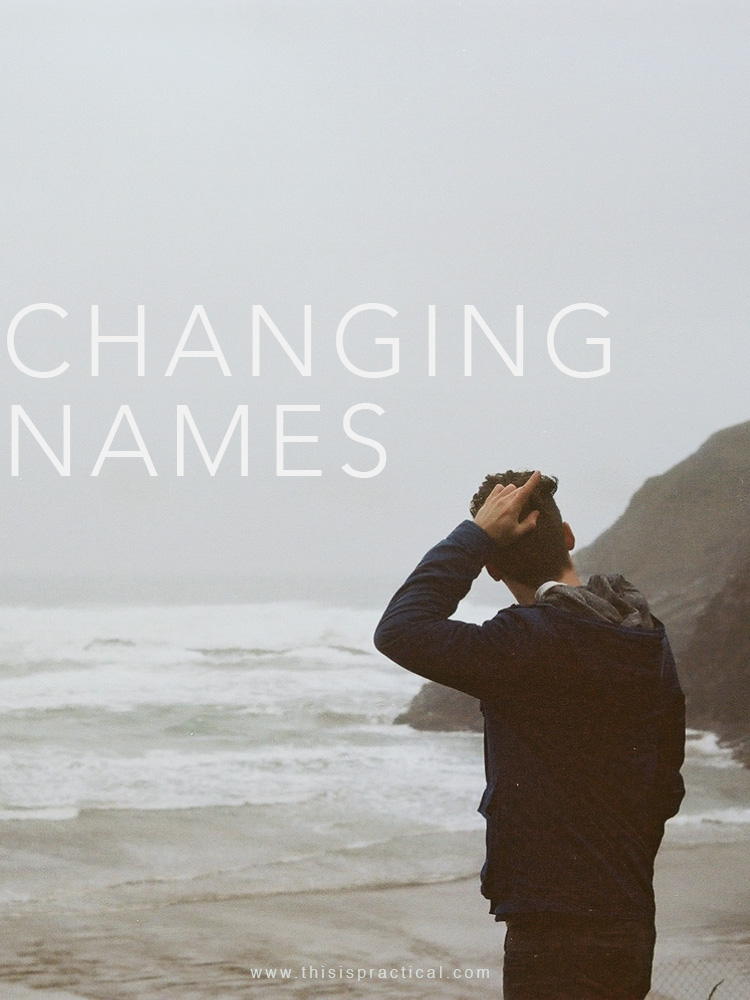 PRACTICAL Changing Names