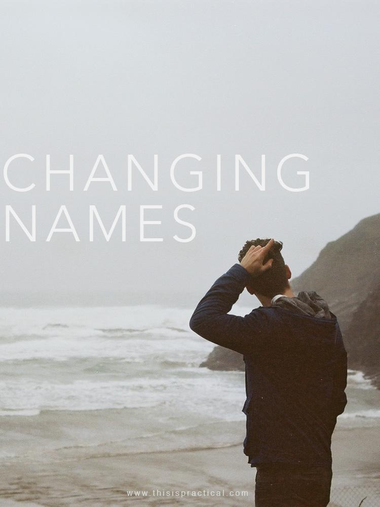 PRACTICAL Changing Names