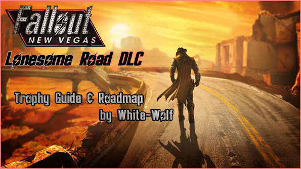Fallout New Vegas: Lonesome Road - Trophy Guide & Road Map