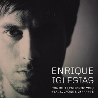 Enrique Iglesias – Tonight (I'm Lovin' You) [feat. Ludacris & DJ Frank E]
