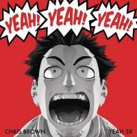 Chris Brown – Yeah 3X