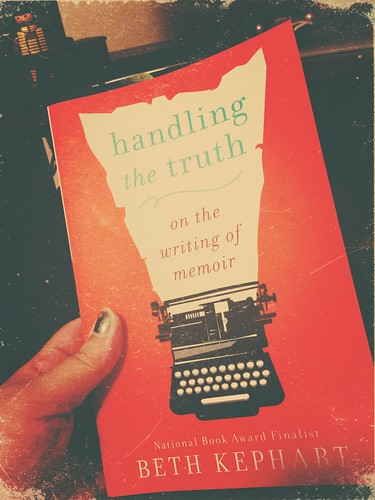 'handling the truth: on the writing of memoir' by Beth Kephart is keeping me awake. #books