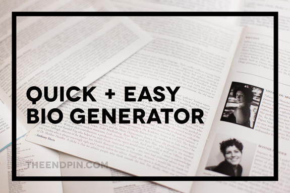 The Endpin Quick Easy Bio Generator