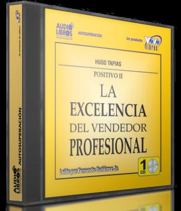 La Excelencia del Vendedor Profesional - Hugo Tapias