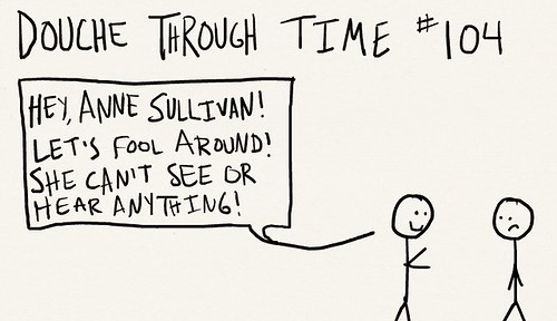 Douche Through Time 104 - Anne Sullivan