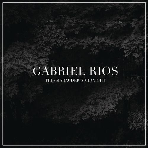 Gabriel Rios - This Marauder's Midnight
