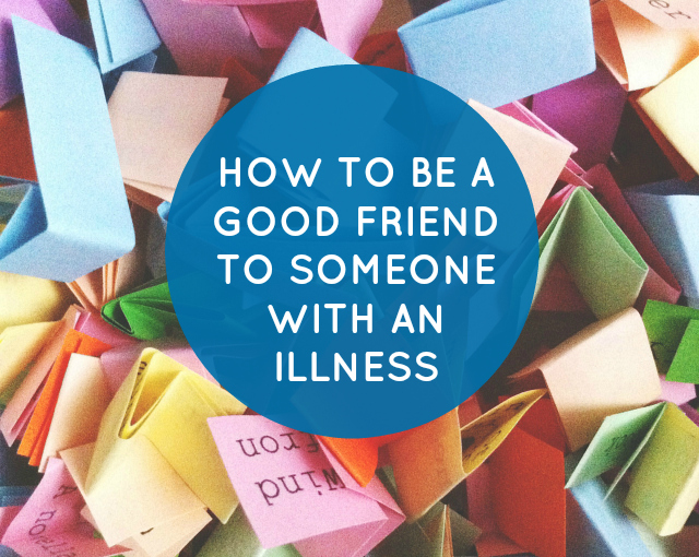 vivatramp how to be a good friend to some with an illness friendship advice lifestyle book blog uk