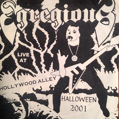 Egregious... live at the Hollywood Bowl, Halloween 2001. Going through my old CD collection... It cracks me up that my friends, who all went on to become outstanding citizens, recorded so many ridiculously confrontational albums...
