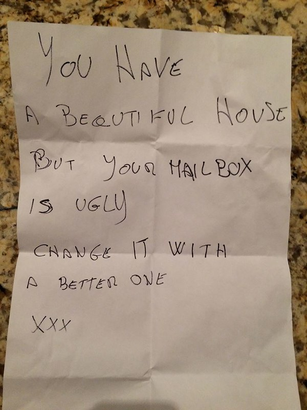 You have a beautiful house but your mailbox is ugly. Change it with a better one. xxx
