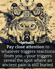 Pay close attention to whatever triggers reactions from you - your triggers reveal the spot where an ancient pain is still buried. #SpiritualFFL