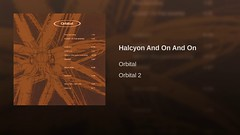Orbital - Halcyon + On + On (1993) [Ambient House]