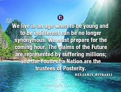 Benjamin Disraeli Quote live age when be young